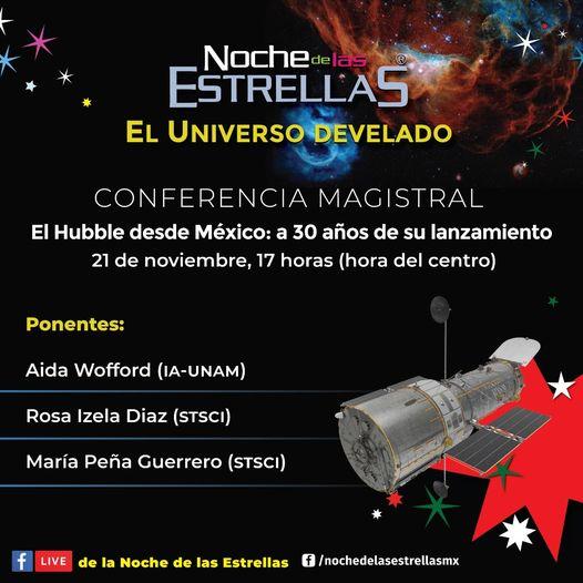 En el programa habrá una conferencia magistral titulada El Hubble desde México: a 30 años de su lanzamiento, en el que participarán tres científicas mexicanas que compartirán sus experiencias utilizando datos del Hubble en sus investigaciones.